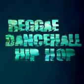 Reggae + Dancehall + Hip Hop