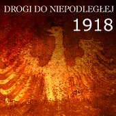 Drogi do Niepodległej -    1918