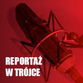 Reportaż w Trójce